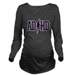 adhd Long Sleeve Maternity T-Shirt