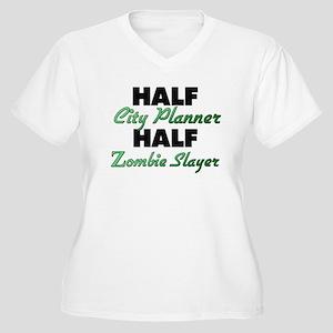 Half City Planner Half Zombie Slayer Plus Size T-S