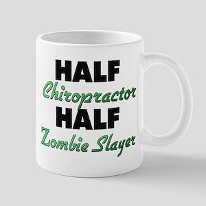 Half Chiropractor Half Zombie Slayer Mugs