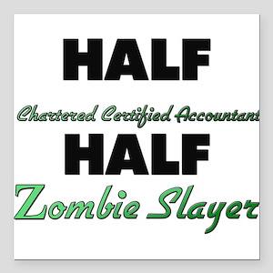 Half Chartered Certified Accountant Half Zombie Sl