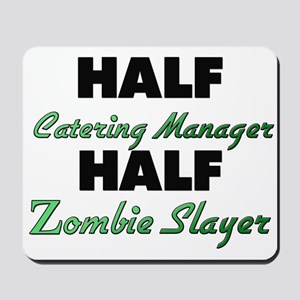 Half Catering Manager Half Zombie Slayer Mousepad