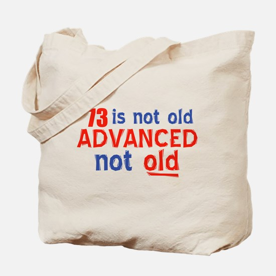 73 years is not old Tote Bag