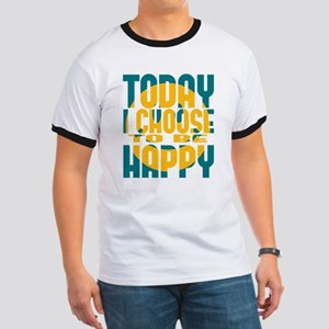 Today I Choose to be Happy Ringer T