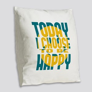 Today I Choose to be Happy Burlap Throw Pillow