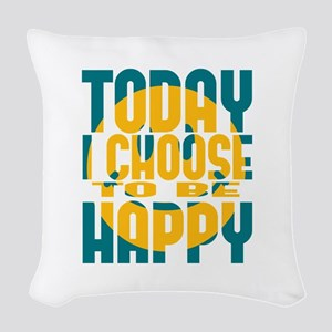Today I Choose to be Happy Woven Throw Pillow
