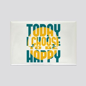 Today I Choose to be Happy Rectangle Magnet