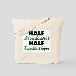 Half Broadcaster Half Zombie Slayer Tote Bag