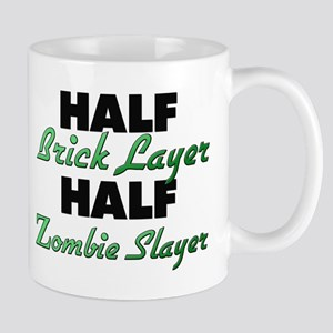 Half Brick Layer Half Zombie Slayer Mugs