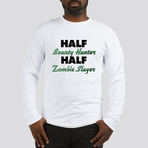 Half Bounty Hunter Half Zombie Slayer Long Sleeve