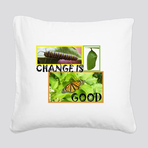 Change Is Good Square Canvas Pillow