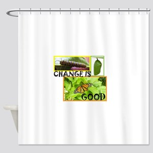 Change Is Good Shower Curtain