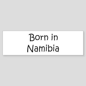 Born in Namibia Bumper Sticker