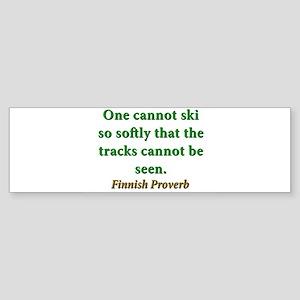 One Cannot Ski So Softly Sticker (Bumper)