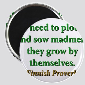 No Need To Plough And Sow Magnet