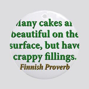 Many Cakes Are Beautiful Round Ornament