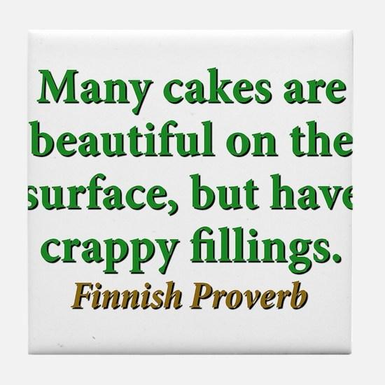 Many Cakes Are Beautiful Tile Coaster