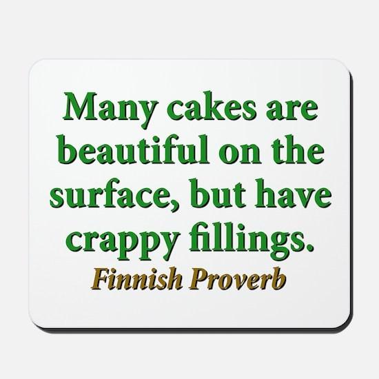 Many Cakes Are Beautiful Mousepad