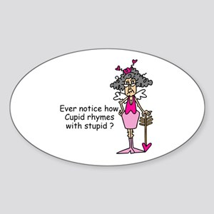 Cupid Rhymes With Stupid Sticker (Oval)