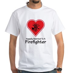 Happily Married Firefighter White T-Shirt