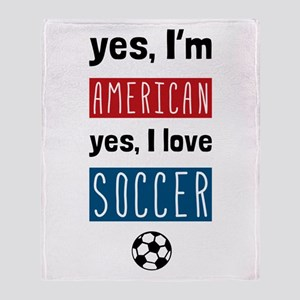 Yes Im American Yes I Love Soccer Throw Blanket
