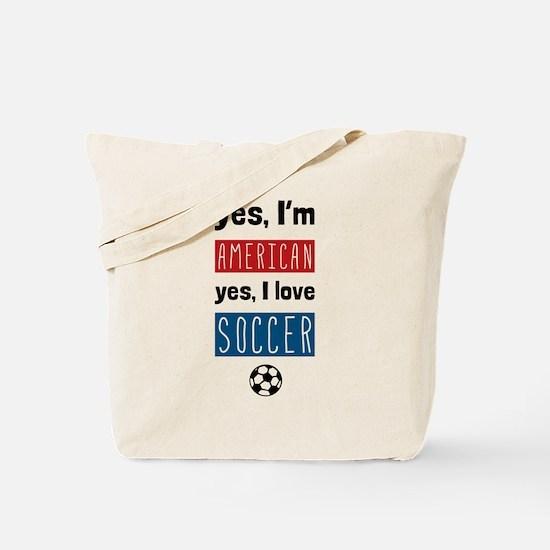 Yes Im American Yes I Love Soccer Tote Bag