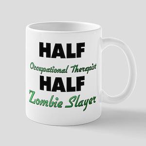 Half Occupational Therapist Half Zombie Slayer Mug