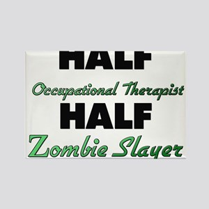 Half Occupational Therapist Half Zombie Slayer Mag