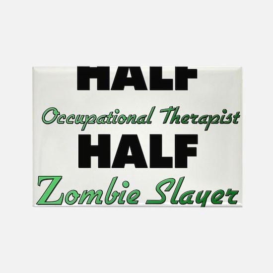 Half Occupational Therapist Half Zombie Slayer Mag