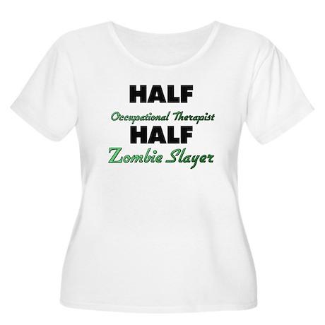 Half Occupational Therapist Half Zombie Slayer Plu