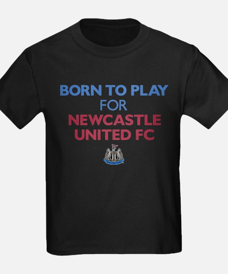 Born To Play For Newcastle Unite T