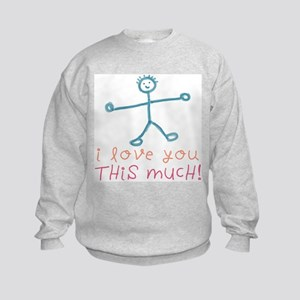 I Love You This Much Kids Sweatshirt