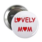 Lovely Mom Button