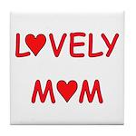Lovely Mom Tile Coaster