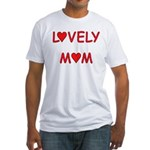 Lovely Mom Fitted T-Shirt
