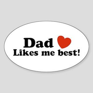 Dad Likes Me Best Oval Sticker