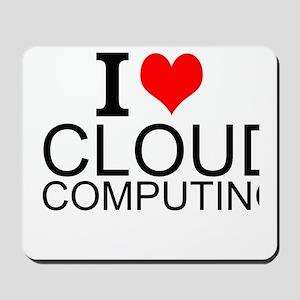I Love Cloud Computing Mousepad