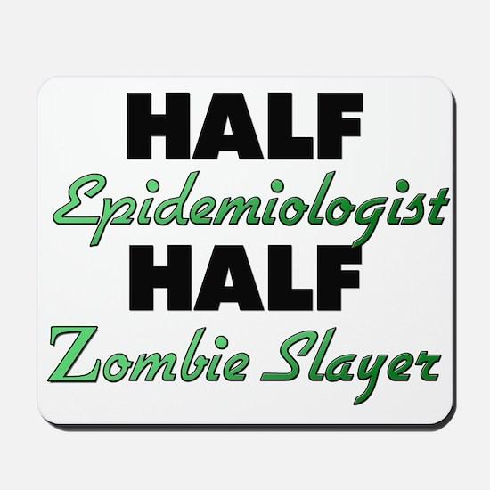 Half Epidemiologist Half Zombie Slayer Mousepad