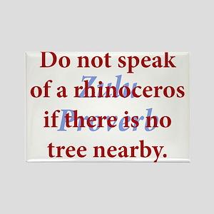 Do Not Speak Of A Rhinoceros Rectangle Magnet
