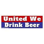 United We Drink Beer Bumper Sticker