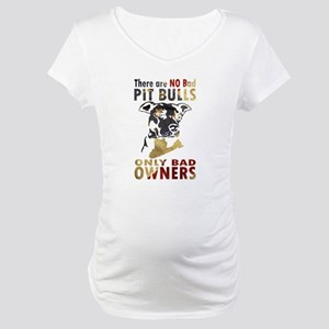 NO BAD PIT BULLS AF4 Maternity T-Shirt