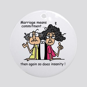 Marriage and Insanity Ornament (Round)