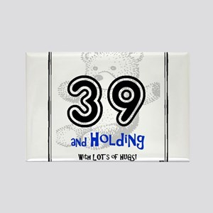 39 and Holding ... with LOTS of HUGS! Magnets