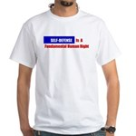 Self-Defense is Fundamental White T-Shirt