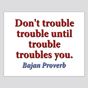 Dont Trouble Trouble Small Poster