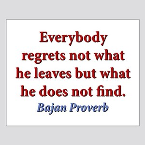 Everybody Regrets Not What He Leaves Small Poster