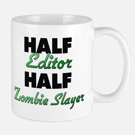 Half Editor Half Zombie Slayer Mugs