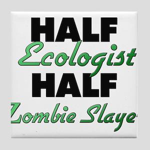 Half Ecologist Half Zombie Slayer Tile Coaster