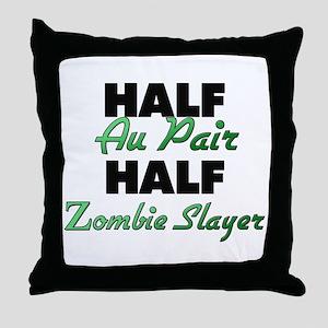 Half Au Pair Half Zombie Slayer Throw Pillow