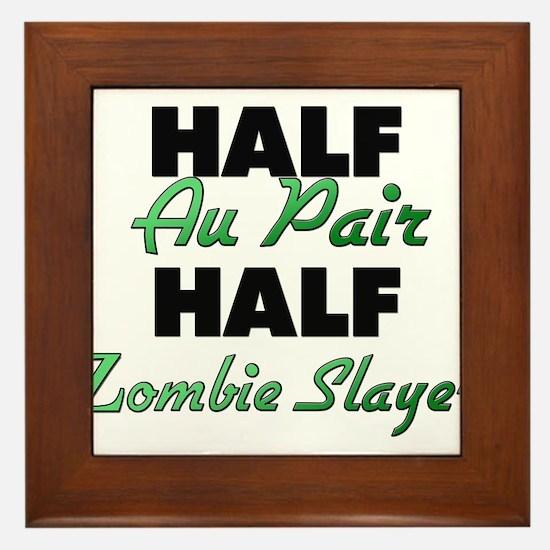 Half Au Pair Half Zombie Slayer Framed Tile