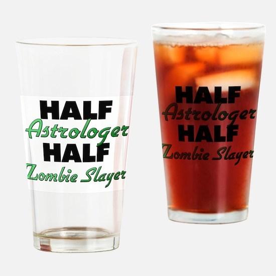 Half Astrologer Half Zombie Slayer Drinking Glass